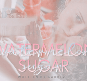 02. Watermelon Sugar