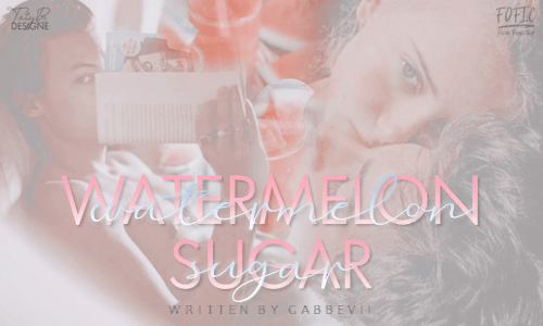 02. Watermelon Sugar