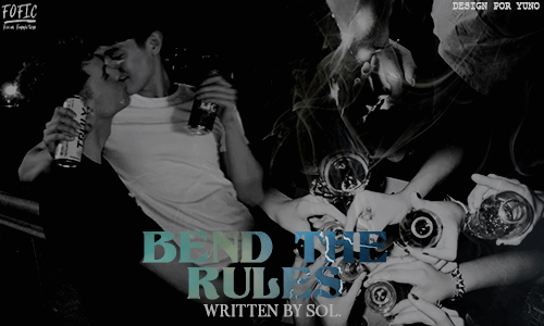 04. Bend The Rules