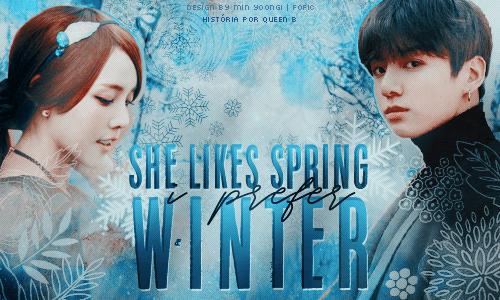 She likes spring, but I prefer winter