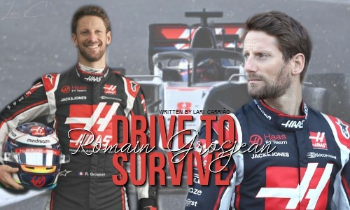 Drive to Survive – Romain Grosjean
